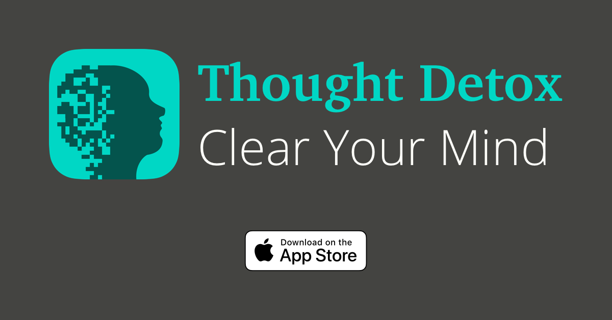 Download Thought Detox on the App Store
